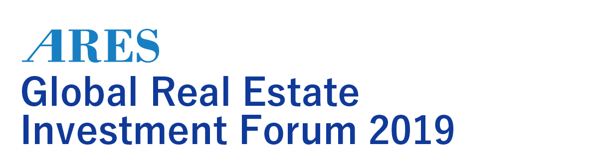 SPEAKERS   ARES Global Real Estate Investment Forum 2019